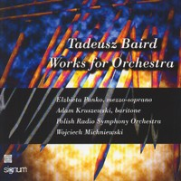Tadeusz Baird Works for Orchestra