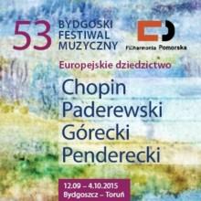 Chopin - Paderewski - Górecki - Penderecki czyli 53. Bydgoski Festiwal Muzyczny