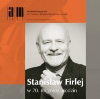Stanisław Firlej w 70. rocznicę urodzin