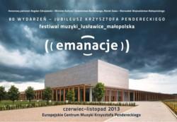 Emanacje 2013 - 80 wydarzeń na jubileusz Krzysztofa Pendereckiego