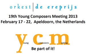 19th Young Composers Meeting  - Apeldoorn 2013