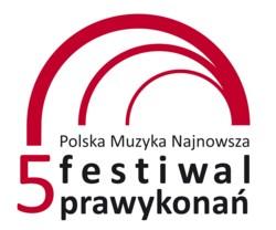 5. Festiwal Prawykonań - Katowice 2013