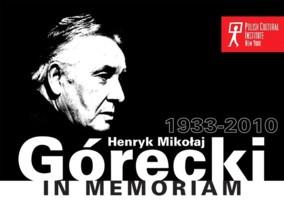 Henryk Mikołaj Górecki in memoriam