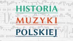 Historia Muzyki Polskiej