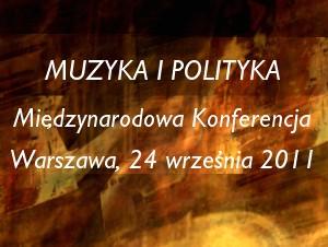 """Konferencja """"Muzyka i polityka"""" - Warszawa, 24 września 2011"""