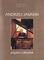 Andrzej Jasiński. Artysta i człowiek