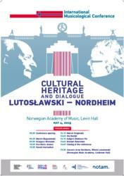 Cultural heritage and dialogue. Lutosławski - Nordheim. Oslo, 4 maja 2015