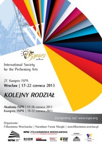 Kongres International Society for the Performing Arts (ISPA) - Wrocaw 2013