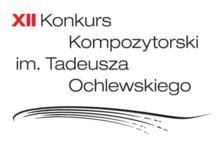 XII Konkurs Kompozytorski im. Tadeusza Ochlewskiego