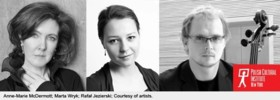 Anne Marie McDermott, Marta Wryk, Rafał Jezierski