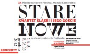"""XX Międzynarodowy Festiwal Muzyki Kameralnej """"Kwartet Śląski i jego goście"""" 2012"""