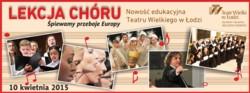 Lekcja chóru w Teatrze Wielkim w Łodzi