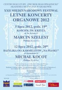 """XXII Międzynarodowy Festiwal """"Letnie Koncerty Organowe"""" - Kraków 2012"""