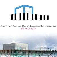 Inauguracja Europejskiego Centrum Muzyki Krzysztofa Pendereckiego w Lusławicach