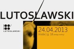 Witold Lutosławski - w setną rocznicę urodzin