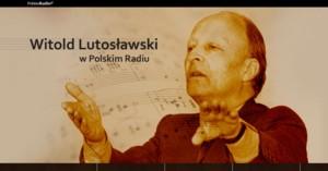 Witold Lutosławski w Polskim Radiu
