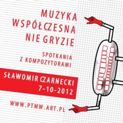 Sławomir Czarnecki gościem spotkania cyklu Muzyka współczesna nie gryzie