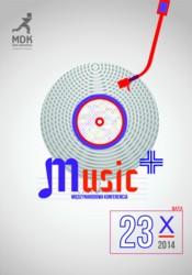 """Seminarium """"MUSIC +"""". Edukacja muzyczna i taneczna filarem rozwoju każdego człowieka"""