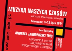 """Warsztaty Orkiestrowe i Kameralne """"Muzyka Naszych Czasów"""" - Inowrocław, 3-13 lipca 2014"""
