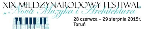 """XIX Międzynarodowy Festiwal """"Nova Muzyka i Architektura"""""""
