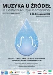 """Festiwal Muzyki Kameralnej """"Muzyka u Źródeł"""" 2013"""