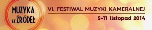 """6. Festiwal Muzyki Kameralnej """"Muzyka u Źródeł"""" 2014"""