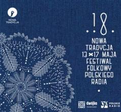 """XVIII Festiwal Folkowy Polskiego Radia """"Nowa Tradycja"""" 2015"""