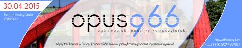 Rozpoczęła się III edycja Ogólnopolskiego Konkursu Kompozytorskiego Opus 966
