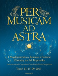 """PER MUSICAM AD ASTRA"" - Toruń 2013"