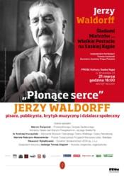 Jerzy Waldorff - pisarz, publicysta, krytyk muzyczny i działacz społeczny