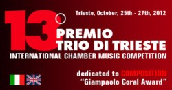 "13th International Competition ""Premio Trio di Trieste"" 2012"