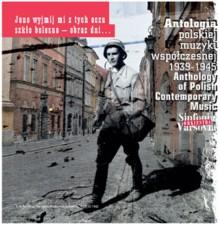 Antologia  polskiej muzyki współczesnej 1939-1945
