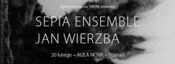 Sepia Ensemble - Jan Wierzba