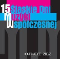 15 Śląskie Dni Muzyki Współczesnej