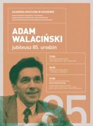Jubileusz 85-lecia urodzin Profesora Adama Walacińskiego
