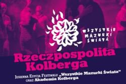 """Rzeczpospolita Kolberga czyli Jesienna Edycja festiwalu """"Wszystkie Mazurki Świata"""""""