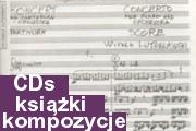 Książki, CD i utwory Witolda Lutosławskiego w POLMIC