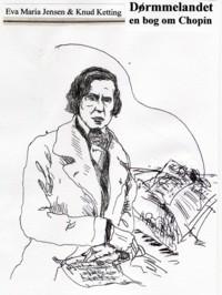 Drømmelandet: En bog om Chopin