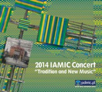 "2014 IAMIC Concert ""Tradition and New Music"" - na płycie POLMIC"